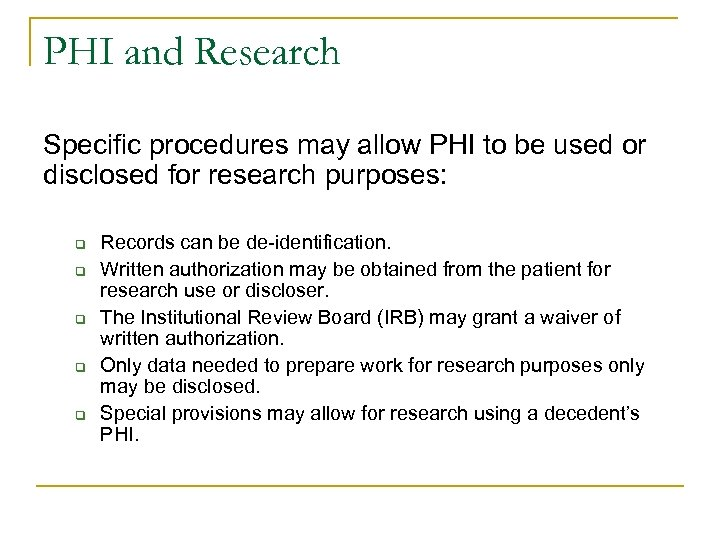 PHI and Research Specific procedures may allow PHI to be used or disclosed for
