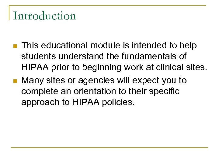 Introduction n n This educational module is intended to help students understand the fundamentals
