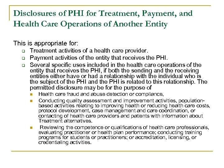 Disclosures of PHI for Treatment, Payment, and Health Care Operations of Another Entity This