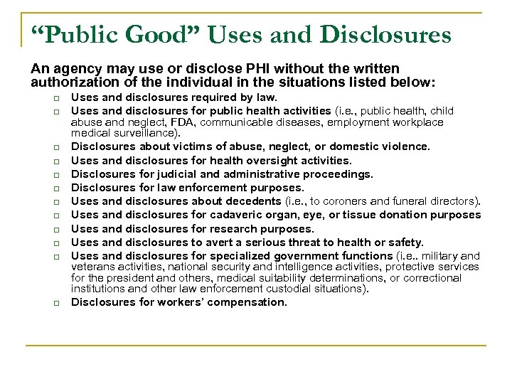 """Public Good"" Uses and Disclosures An agency may use or disclose PHI without the"