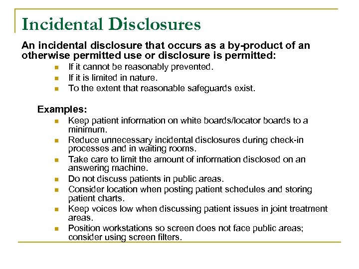 Incidental Disclosures An incidental disclosure that occurs as a by-product of an otherwise permitted