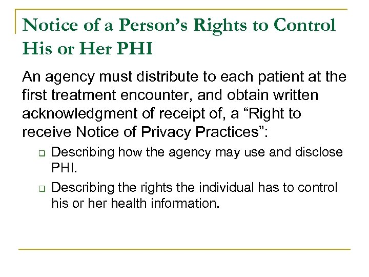 Notice of a Person's Rights to Control His or Her PHI An agency must