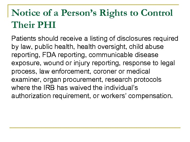 Notice of a Person's Rights to Control Their PHI Patients should receive a listing