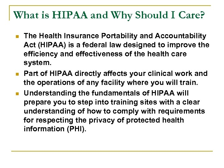 What is HIPAA and Why Should I Care? n n n The Health Insurance