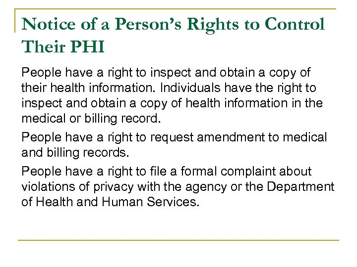 Notice of a Person's Rights to Control Their PHI People have a right to