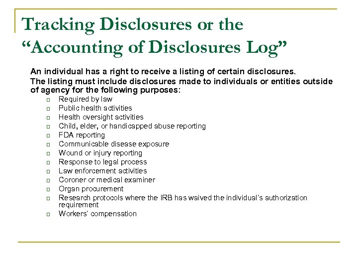 "Tracking Disclosures or the ""Accounting of Disclosures Log"" An individual has a right to"