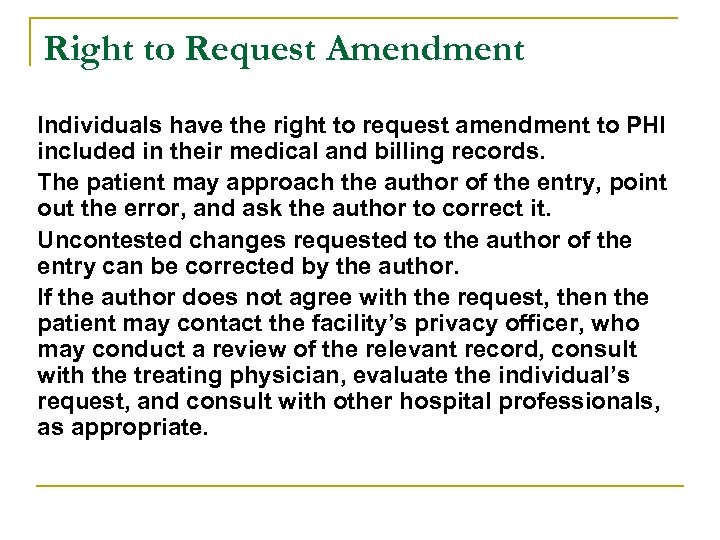 Right to Request Amendment Individuals have the right to request amendment to PHI included