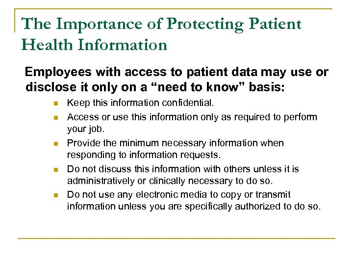 The Importance of Protecting Patient Health Information Employees with access to patient data may