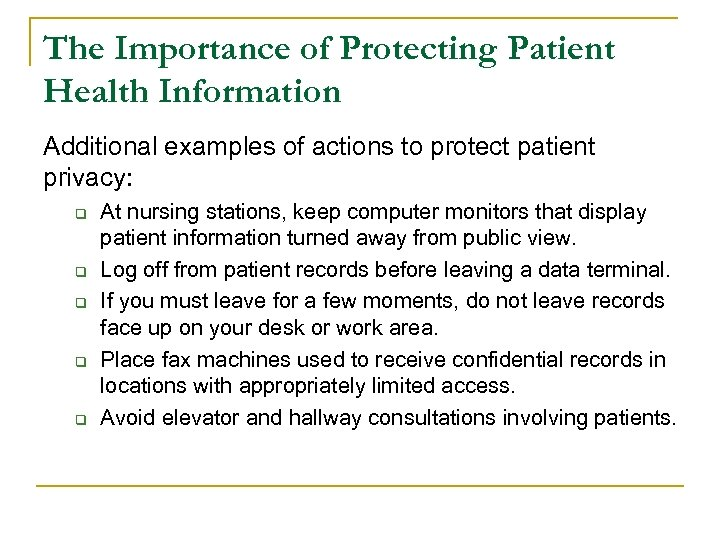 The Importance of Protecting Patient Health Information Additional examples of actions to protect patient
