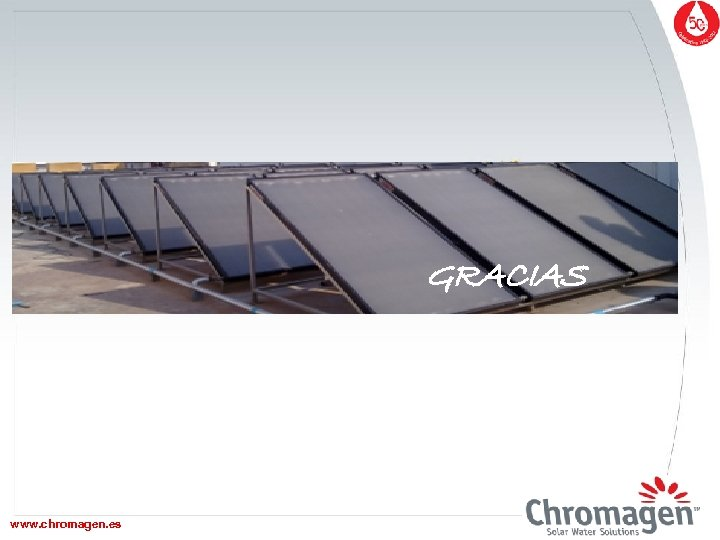GRACIAS www. chromagen. es www. chromagen. biz