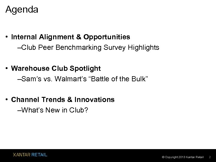 Agenda • Internal Alignment & Opportunities –Club Peer Benchmarking Survey Highlights • Warehouse Club