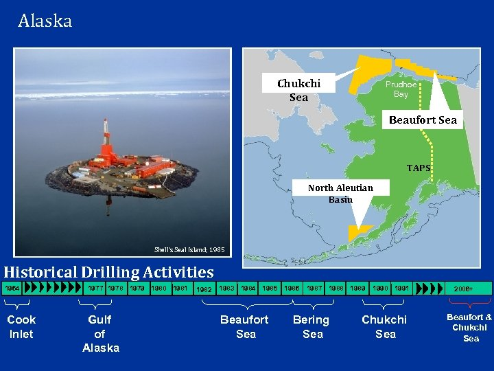 Alaska Chukchi Sea Prudhoe Bay Beaufort Sea TAPS North Aleutian Basin Shell's Seal Island;