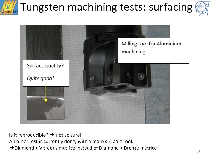 Tungsten machining tests: surfacing Is it reproducible? not so sure! An other test is