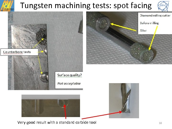 Tungsten machining tests: spot facing Very good result with a standard carbide tool 18