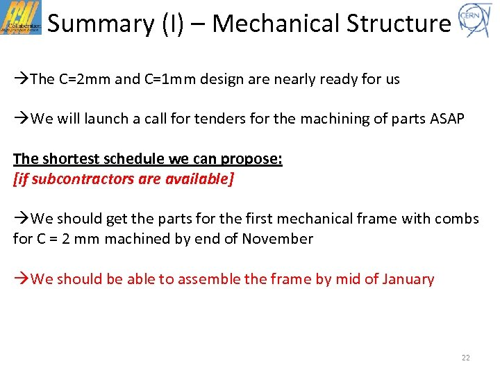 Summary (I) – Mechanical Structure The C=2 mm and C=1 mm design are nearly