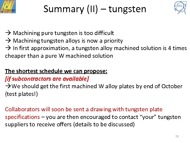 Summary (II) – tungsten Machining pure tungsten is too difficult Machining tungsten alloys is
