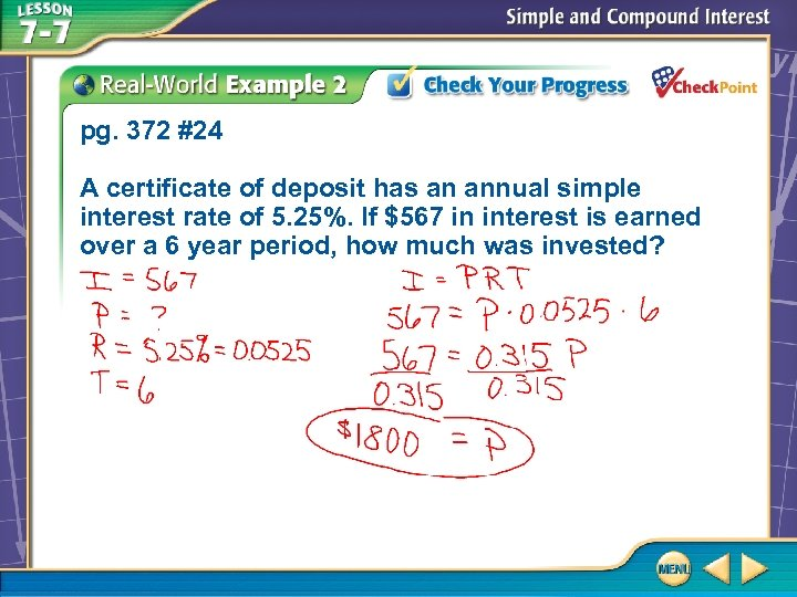 pg. 372 #24 A certificate of deposit has an annual simple interest rate of
