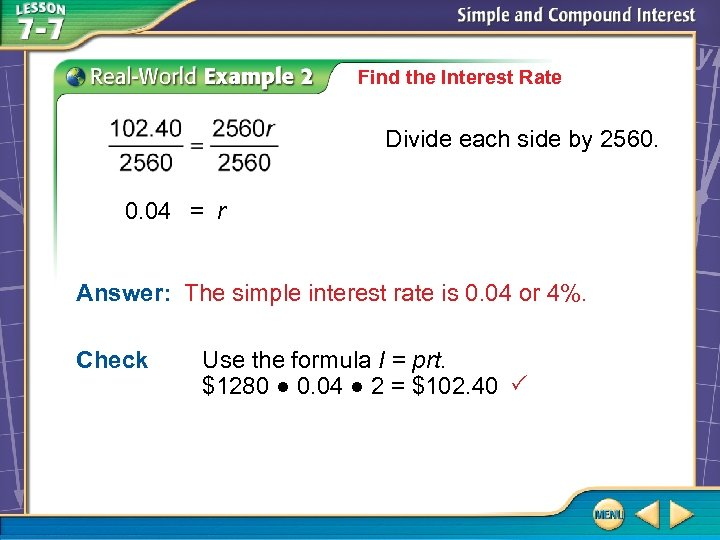 Find the Interest Rate Divide each side by 2560. 0. 04 = r Answer: