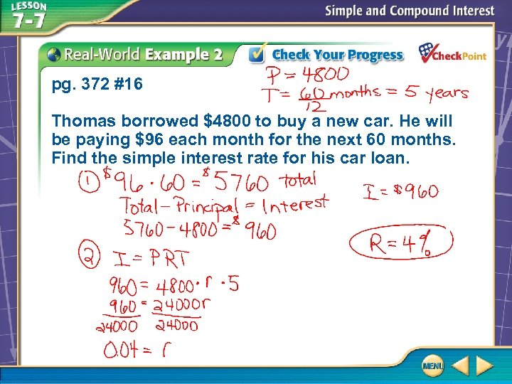 pg. 372 #16 Thomas borrowed $4800 to buy a new car. He will be