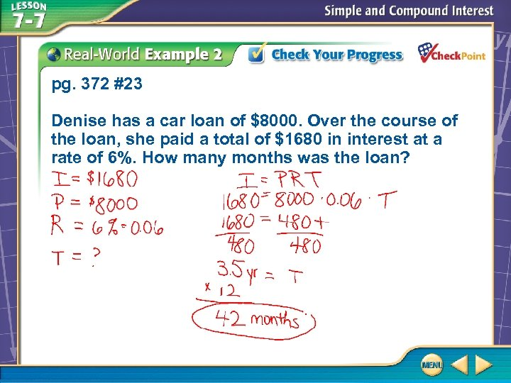 pg. 372 #23 Denise has a car loan of $8000. Over the course of