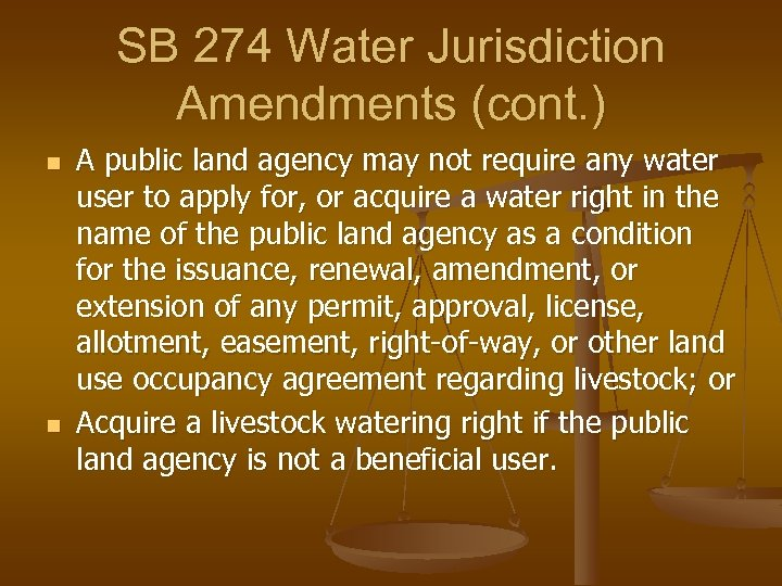 SB 274 Water Jurisdiction Amendments (cont. ) n n A public land agency may