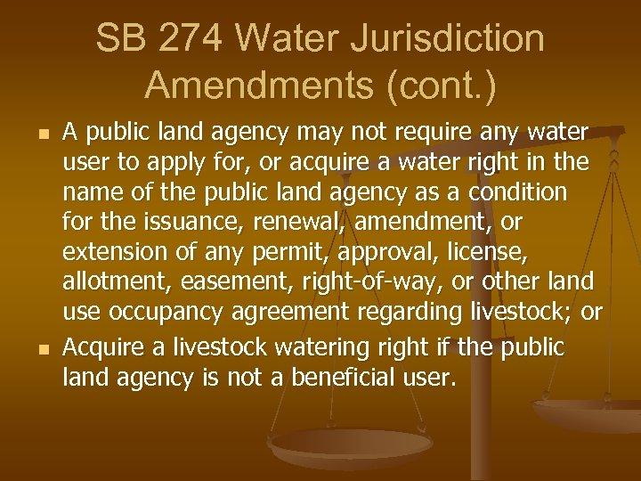 SB 274 Water Jurisdiction Amendments (cont. ) n n A public land agency may