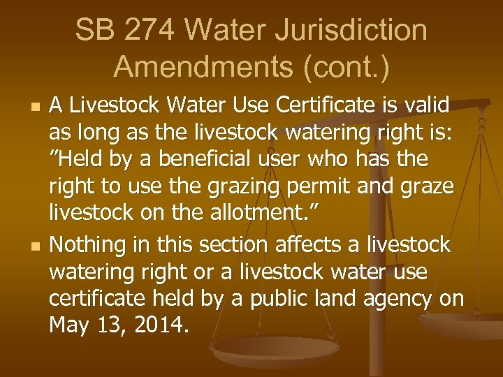 SB 274 Water Jurisdiction Amendments (cont. ) n n A Livestock Water Use Certificate