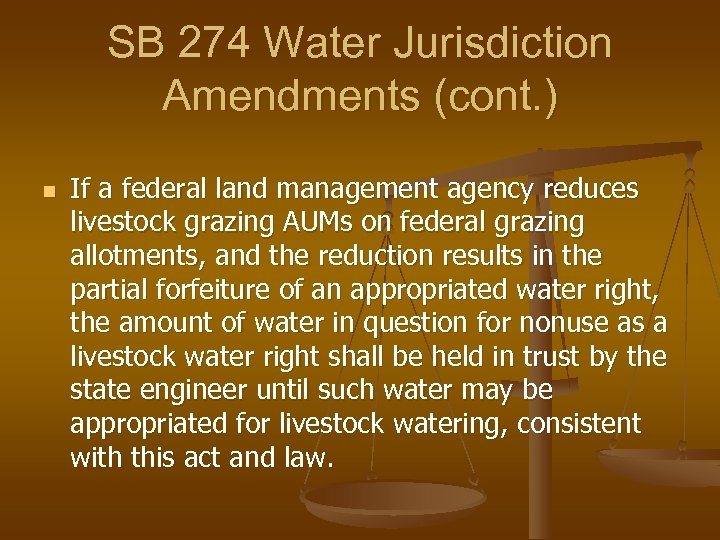 SB 274 Water Jurisdiction Amendments (cont. ) n If a federal land management agency