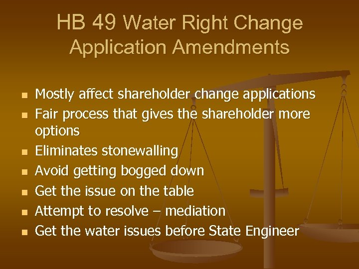 HB 49 Water Right Change Application Amendments n n n n Mostly affect shareholder