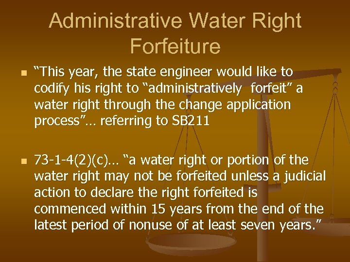 "Administrative Water Right Forfeiture n n ""This year, the state engineer would like to"
