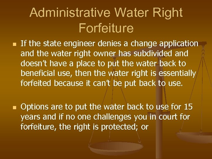 Administrative Water Right Forfeiture n n If the state engineer denies a change application