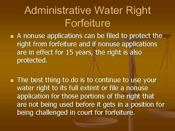 Administrative Water Right Forfeiture n n A nonuse applications can be filed to protect