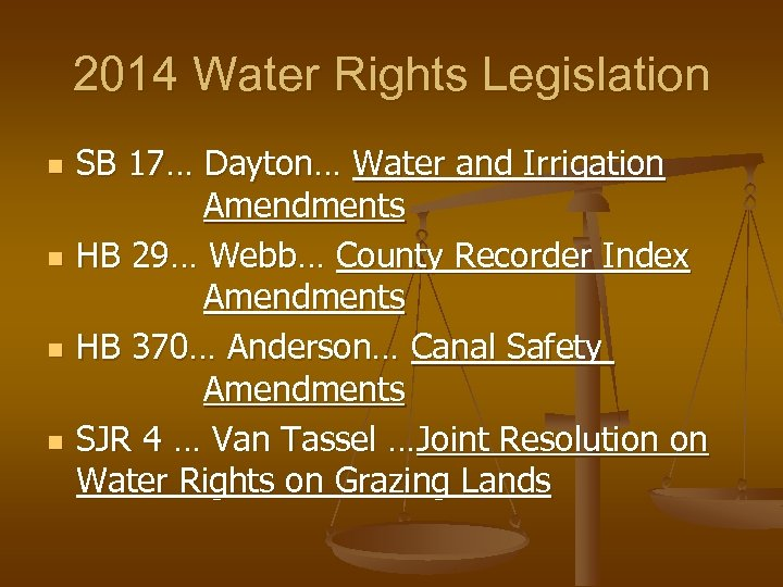 2014 Water Rights Legislation n n SB 17… Dayton… Water and Irrigation Amendments HB
