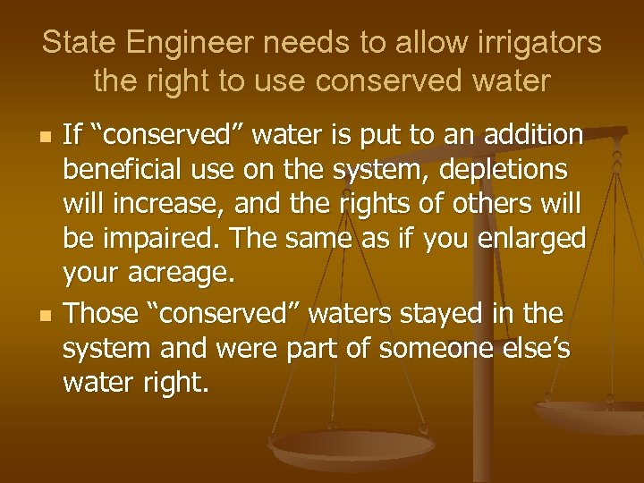State Engineer needs to allow irrigators the right to use conserved water n n