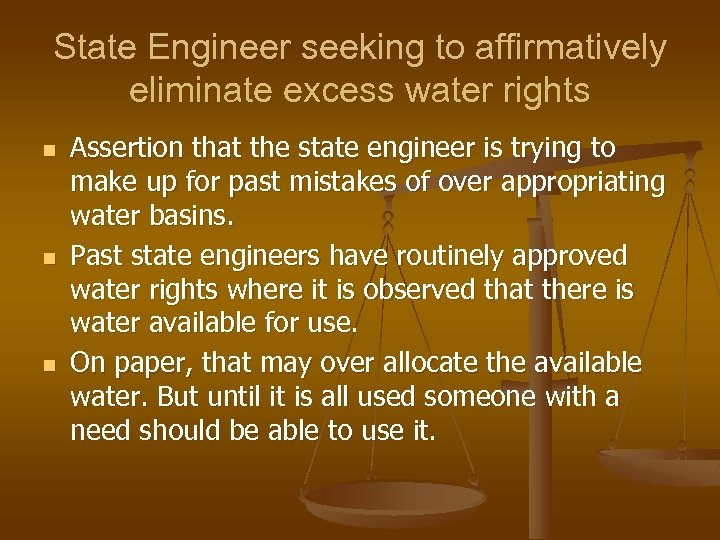 State Engineer seeking to affirmatively eliminate excess water rights n n n Assertion that