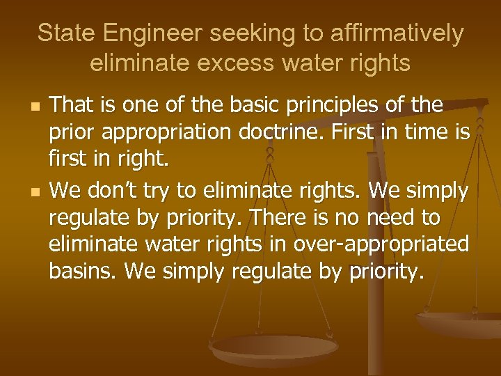 State Engineer seeking to affirmatively eliminate excess water rights n n That is one
