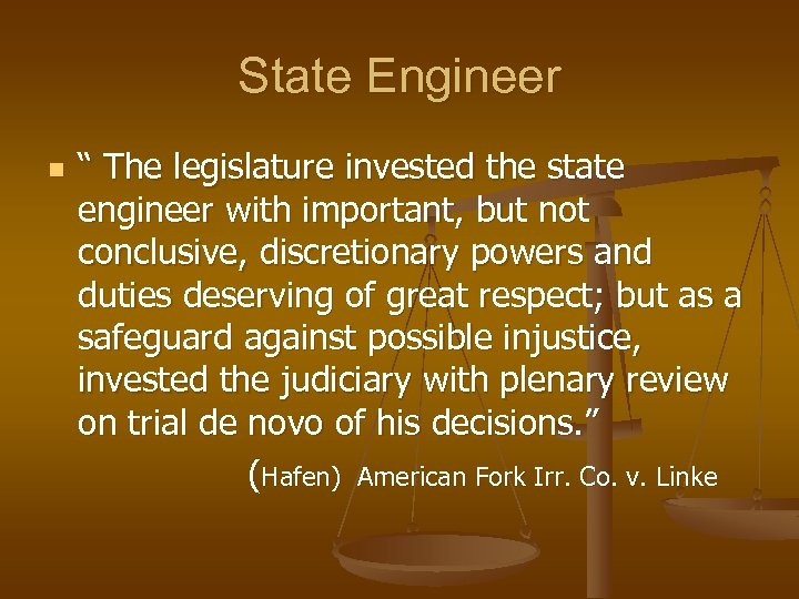 """State Engineer """" The legislature invested the state engineer with important, but not conclusive,"""
