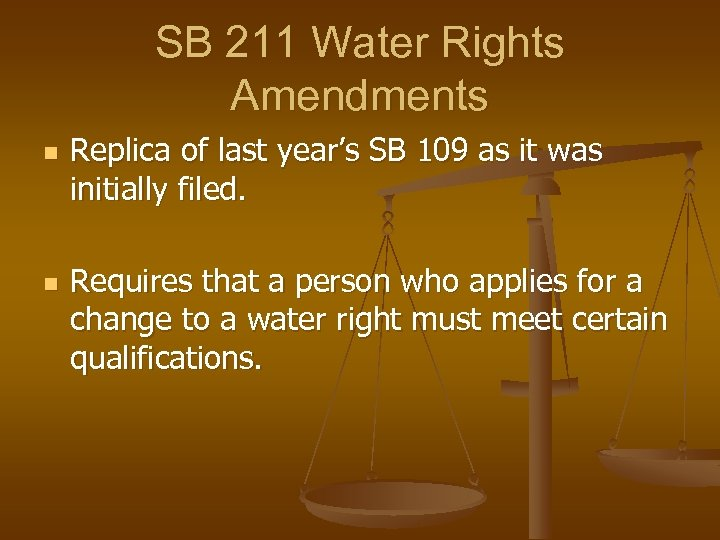 SB 211 Water Rights Amendments n n Replica of last year's SB 109 as