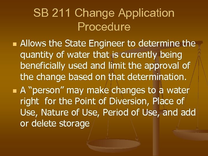 SB 211 Change Application Procedure n n Allows the State Engineer to determine the