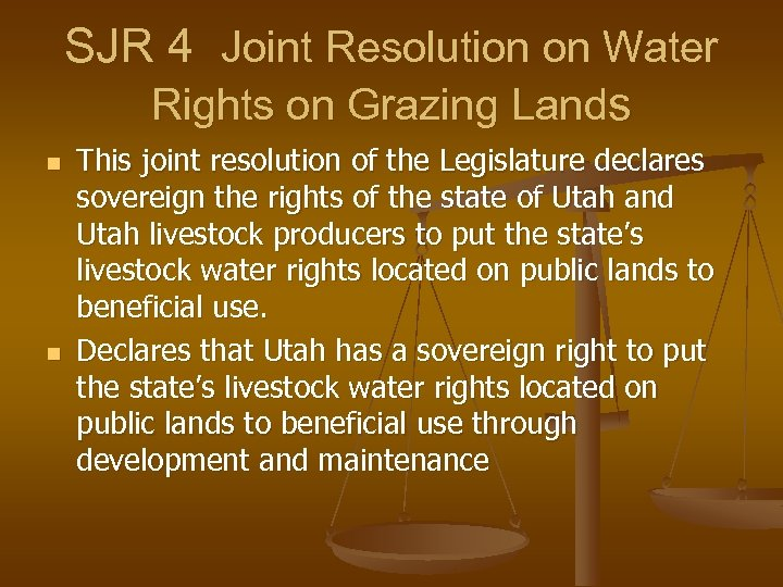 SJR 4 Joint Resolution on Water Rights on Grazing Lands n n This joint