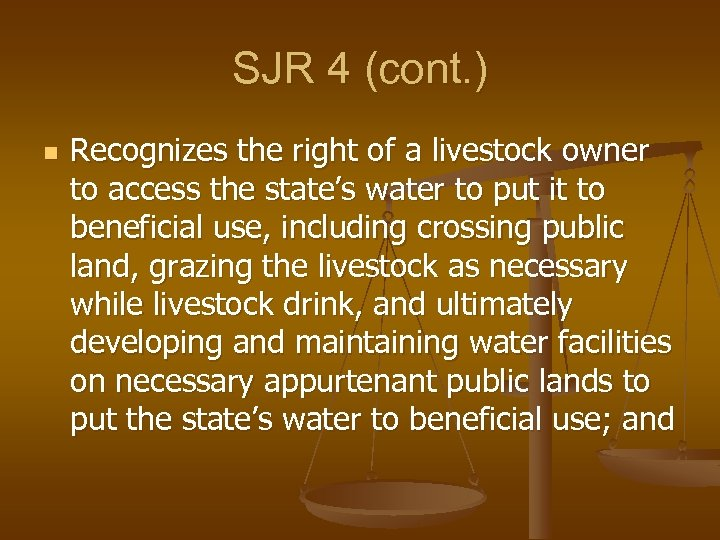 SJR 4 (cont. ) n Recognizes the right of a livestock owner to access