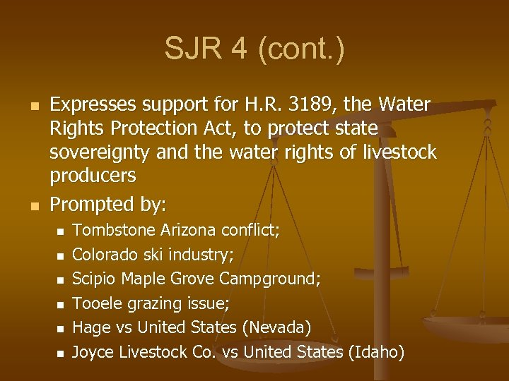 SJR 4 (cont. ) n n Expresses support for H. R. 3189, the Water