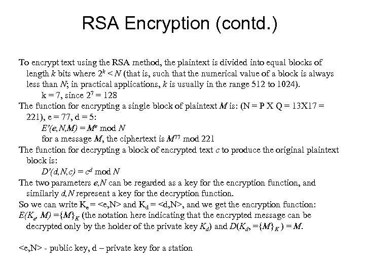 RSA Encryption (contd. ) To encrypt text using the RSA method, the plaintext is