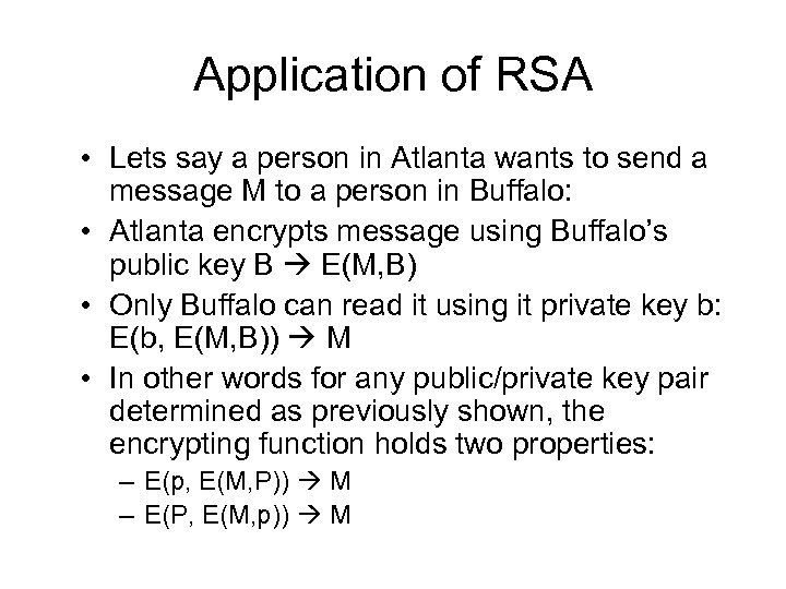 Application of RSA • Lets say a person in Atlanta wants to send a