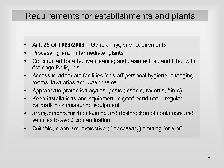 Requirements for establishments and plants • • Art. 25 of 1069/2009 – General hygiene