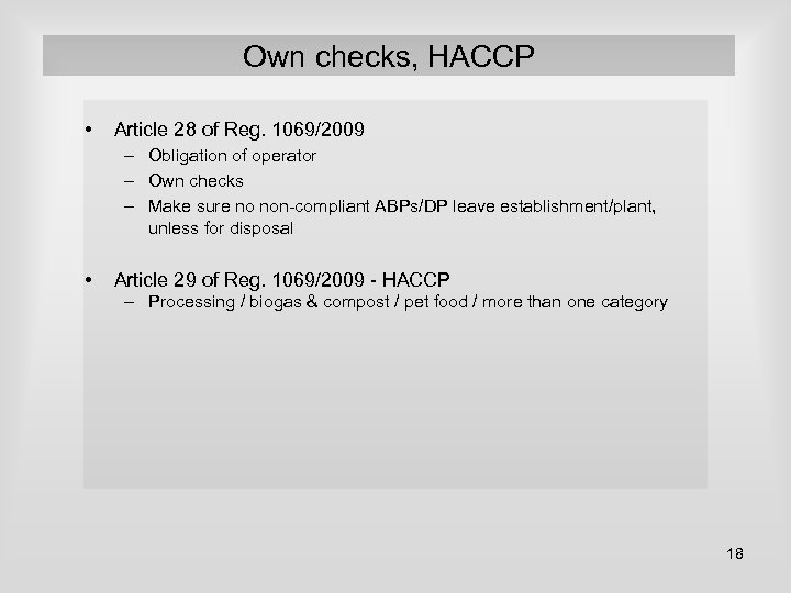 Own checks, HACCP • Article 28 of Reg. 1069/2009 – Obligation of operator –