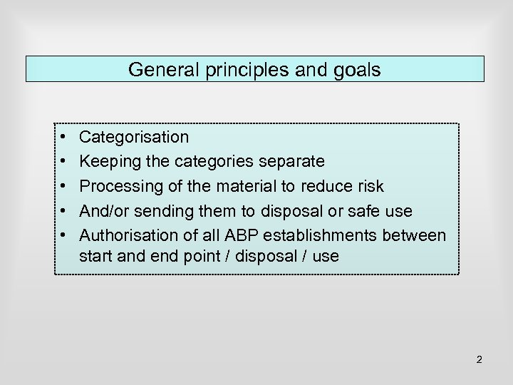 General principles and goals • • • Categorisation Keeping the categories separate Processing of