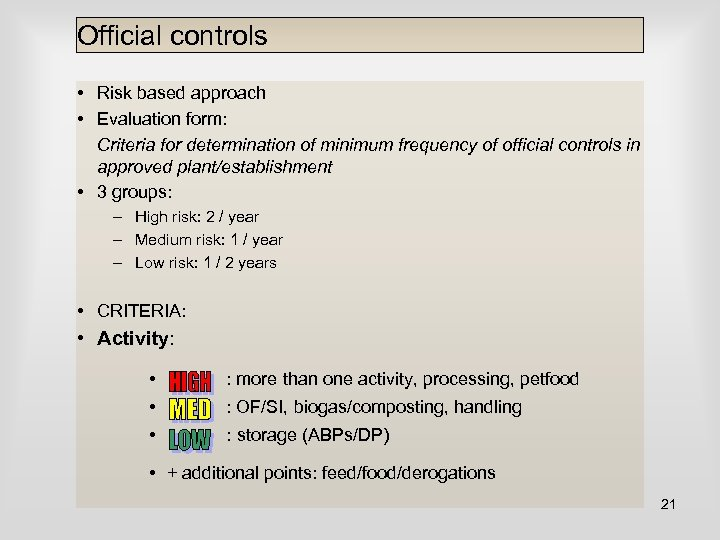 Official controls • Risk based approach • Evaluation form: Criteria for determination of minimum