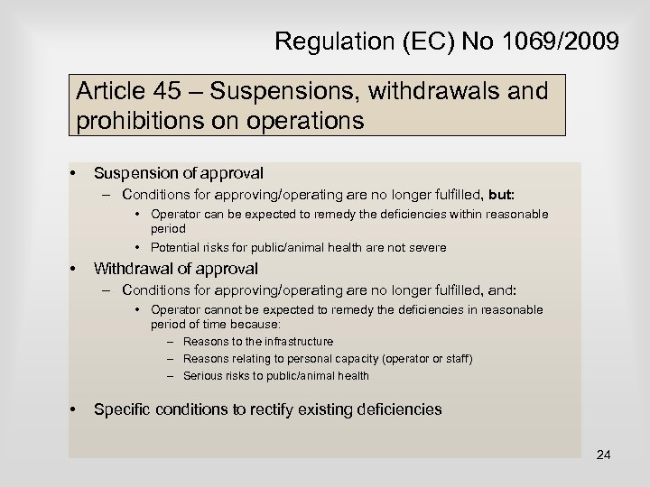 Regulation (EC) No 1069/2009 Article 45 – Suspensions, withdrawals and prohibitions on operations •
