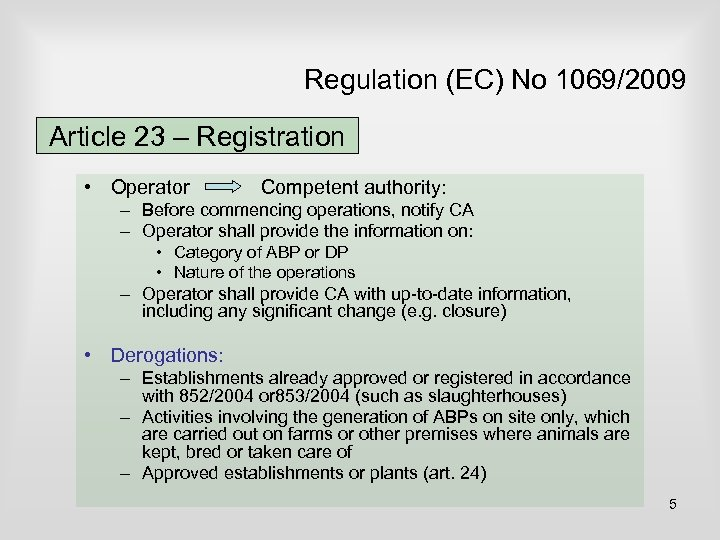 Regulation (EC) No 1069/2009 Article 23 – Registration • Operator Competent authority: – Before